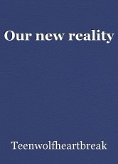 Our new reality