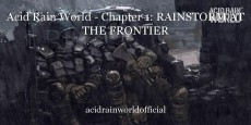 Acid Rain World - Chapter 1: RAINSTORM AT THE FRONTIER