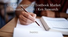Global Interactive Textbook Market Research Report : Ken Research