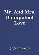 Mr. And Mrs. Omnipotent Love
