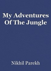 My Adventures Of The Jungle