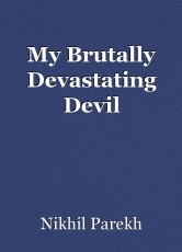 My Brutally Devastating Devil