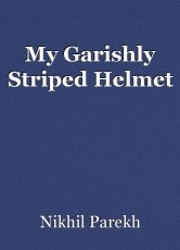 My Garishly Striped Helmet