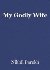 My Godly Wife