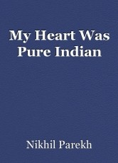 My Heart Was Pure Indian