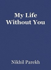 My Life Without You