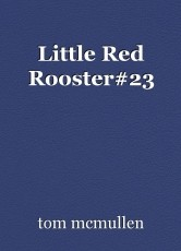 Little Red Rooster#23