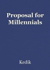 Proposal for Millennials