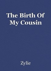 The Birth Of My Cousin