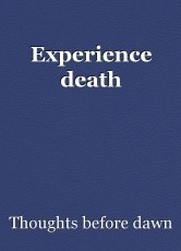 Experience death