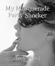 My Masquerade Party Shocker