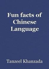Fun facts of Chinese Language