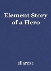 Element Story of a Hero