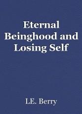Eternal Beinghood and Losing Self