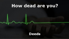 how dead are you?