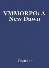 VMMORPG: A New Dawn