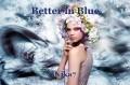 Better in Blue