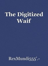 The Digitized Waif