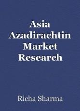 Asia Azadirachtin Market Research Report : Ken Research