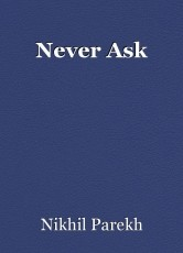 Never Ask