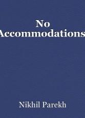 No Accommodations.
