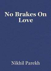 No Brakes On Love