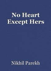 No Heart Except Hers