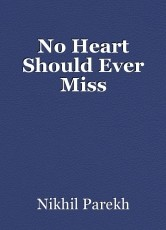 No Heart Should Ever Miss