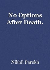 No Options After Death.