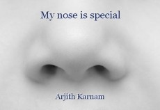 My nose is special