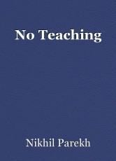 No Teaching