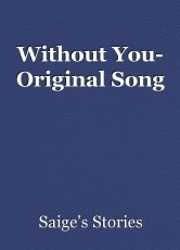 Without You- Original Song