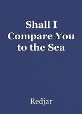 Shall I Compare You to the Sea