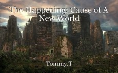 The Happening: Cause of A New World