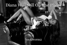 Diana Was Still On The Phone