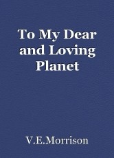 To My Dear and Loving Planet