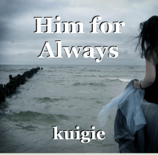 Him for Always