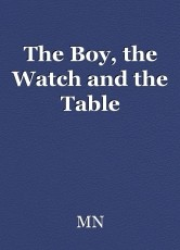 The Boy, the Watch and the Table