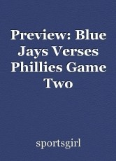 Preview: Blue Jays Verses Phillies Game Two
