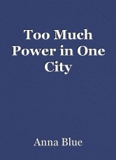 Too Much Power in One City