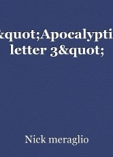 """""""Apocalyptic letter 3"""""""