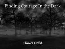 Finding Courage In the Dark