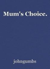 Mum's Choice.