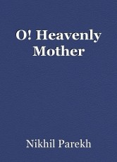 O! Heavenly Mother