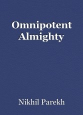 Omnipotent Almighty