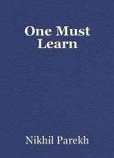 One Must Learn