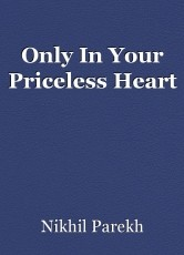 Only In Your Priceless Heart