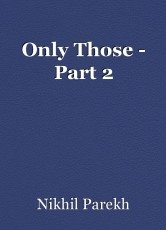 Only Those - Part 2