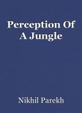 Perception Of A Jungle