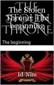 The Stolen Throne: The beginning